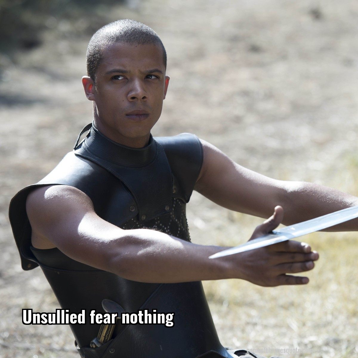 Unsullied fear nothing