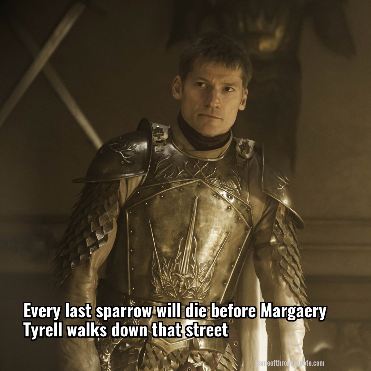 Every last sparrow will die before Margaery Tyrell walks down that street