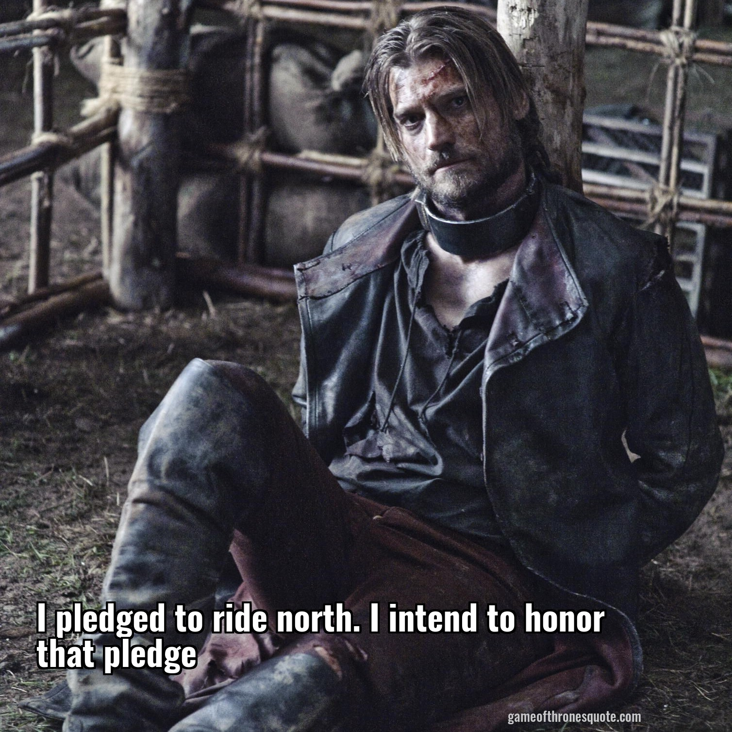 I pledged to ride north. I intend to honor that pledge