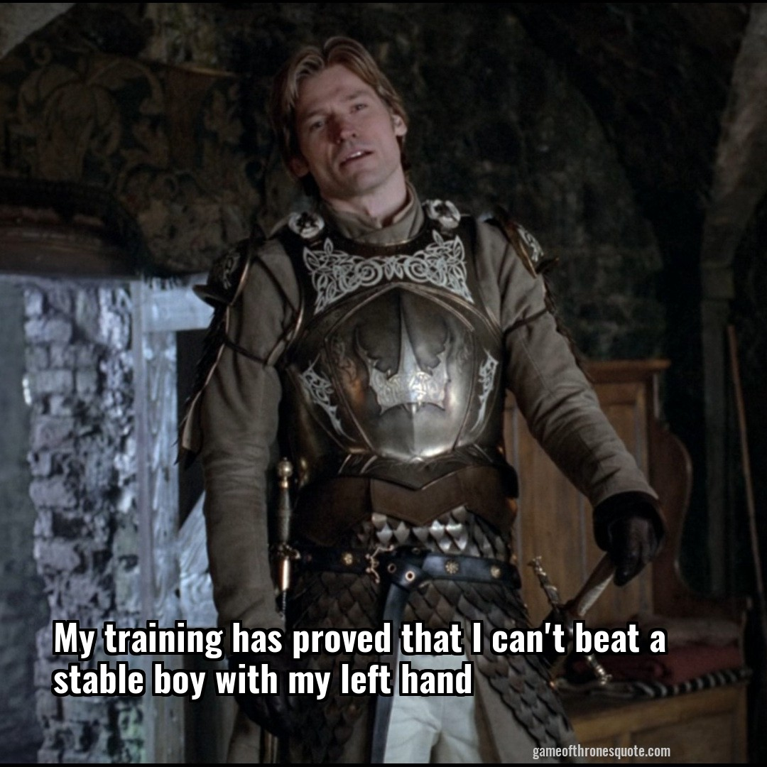 My training has proved that I can't beat a stable boy with my left hand