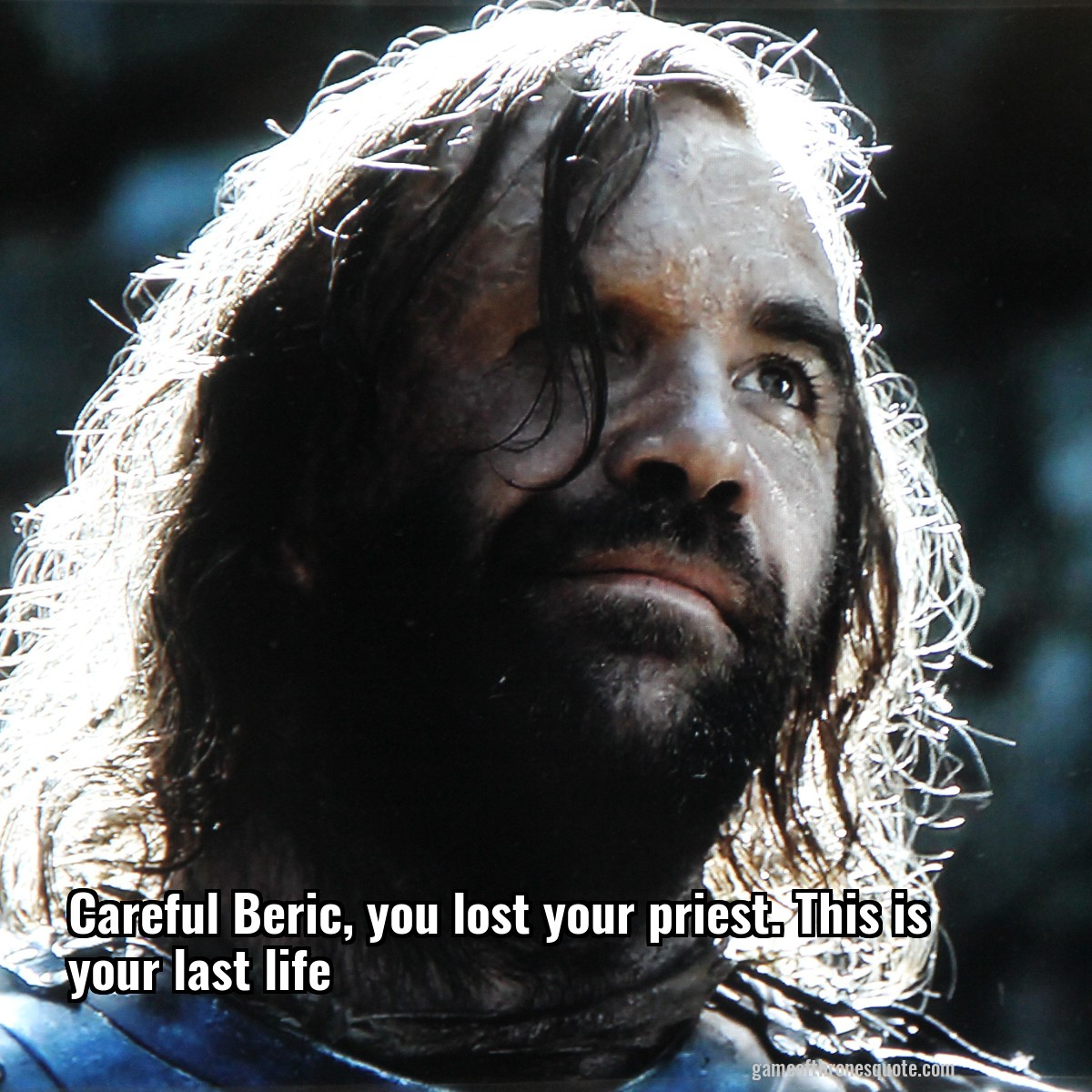 Careful Beric, you lost your priest. This is your last life