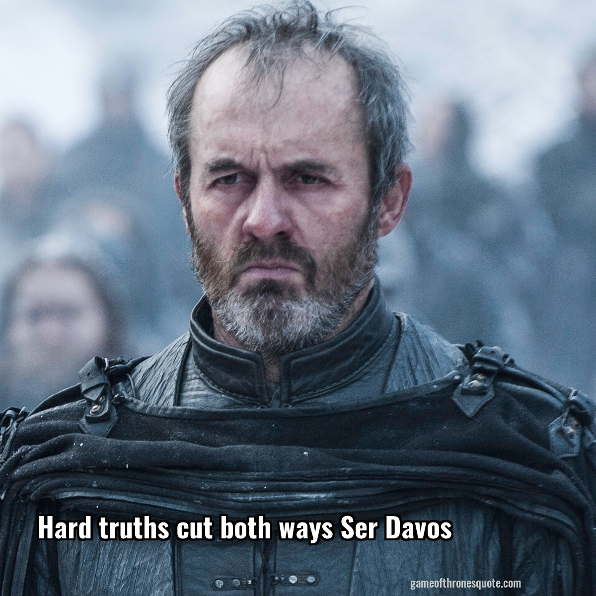 Hard truths cut both ways Ser Davos